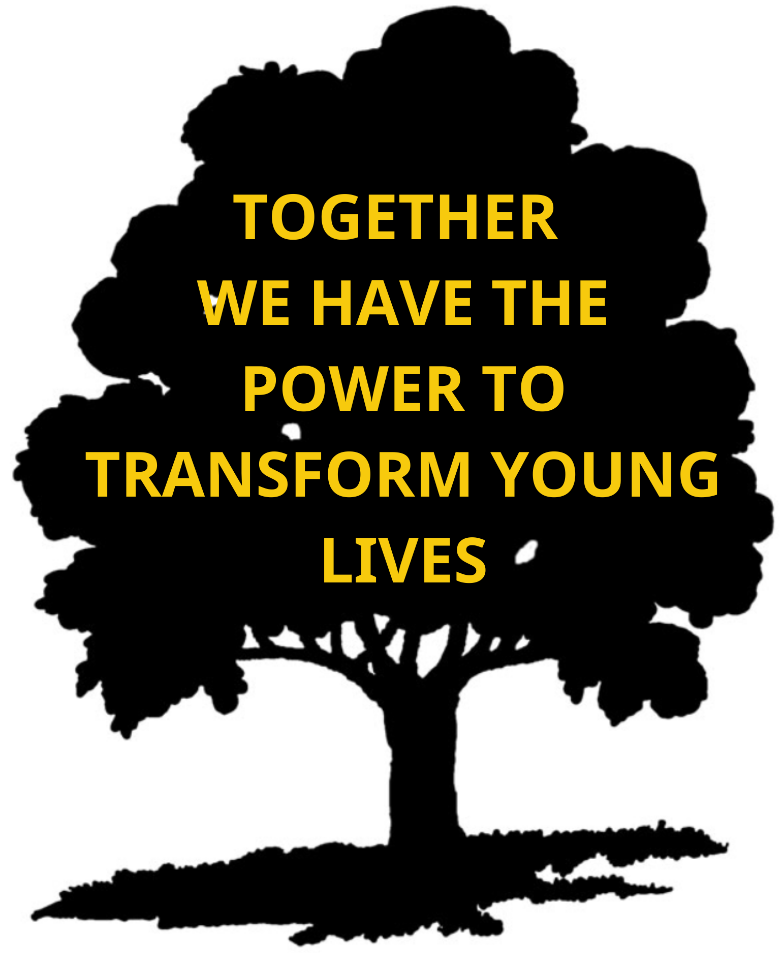 Together we have the power to transform young lives tree